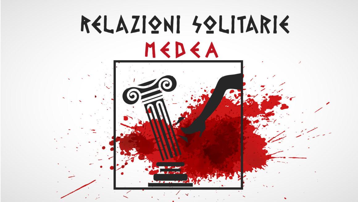 Relazioni Solitarie – Medea